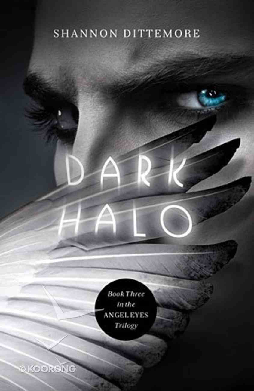 Dark Halo (#03 in Angel Eyes Series) Paperback