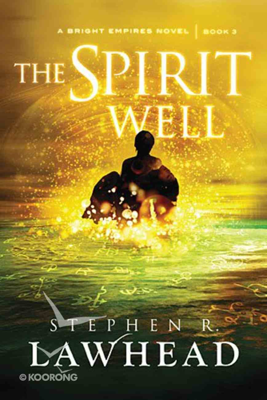 The Spirit Well (#03 in Bright Empires Series) Paperback