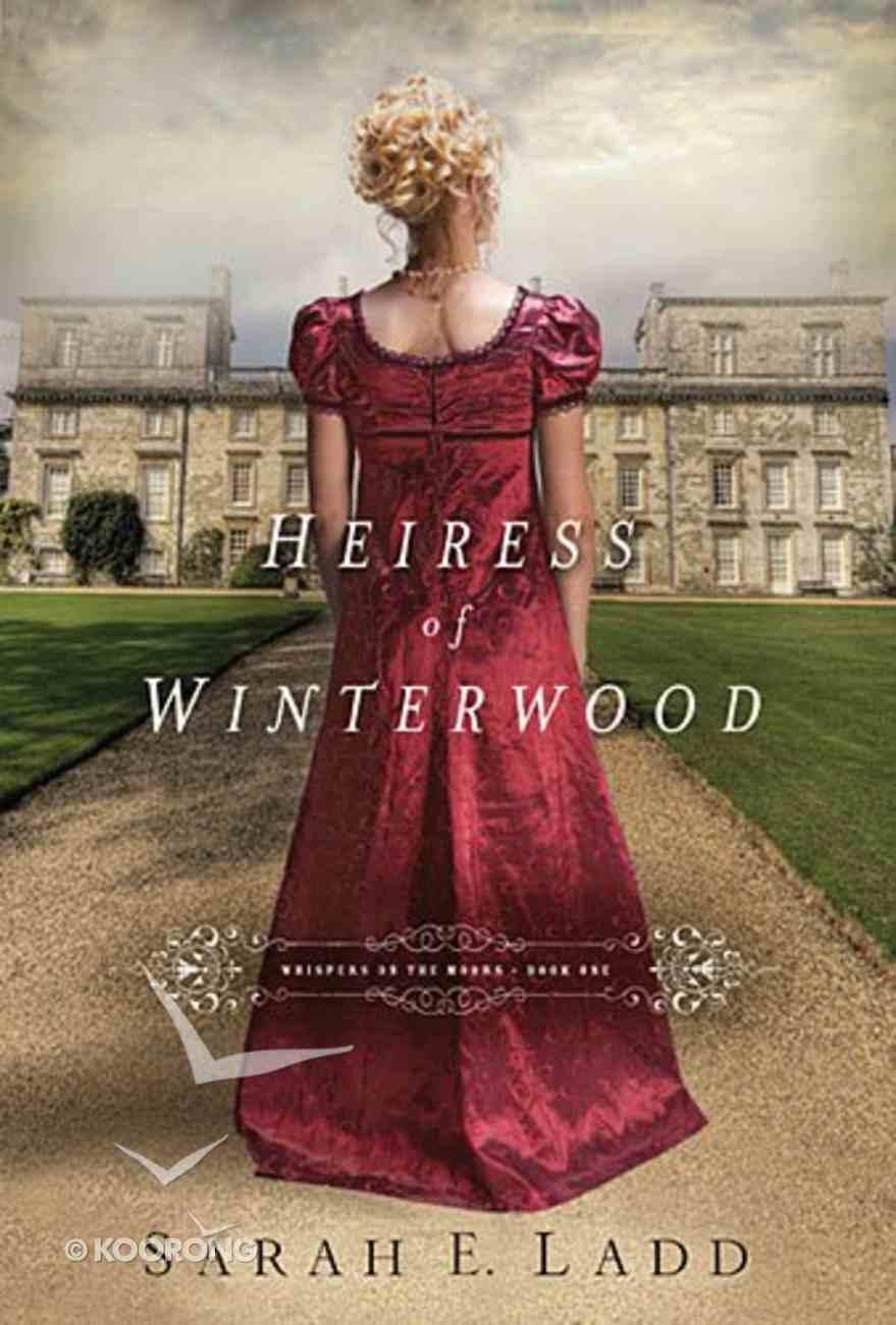 Heiress of Winterwood (#01 in Whispers On The Moors Series) Paperback