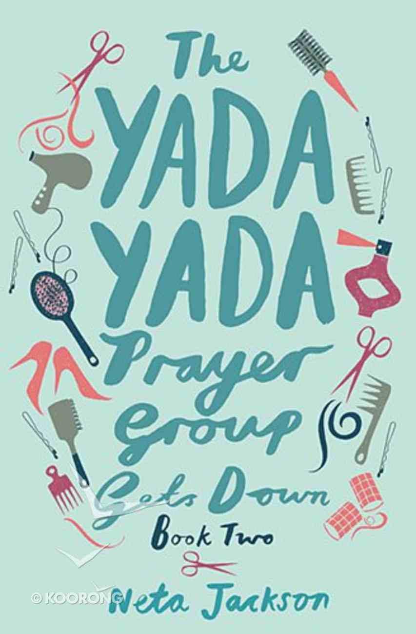 Gets Down (#02 in Yada Yada Prayer Group Series) Paperback