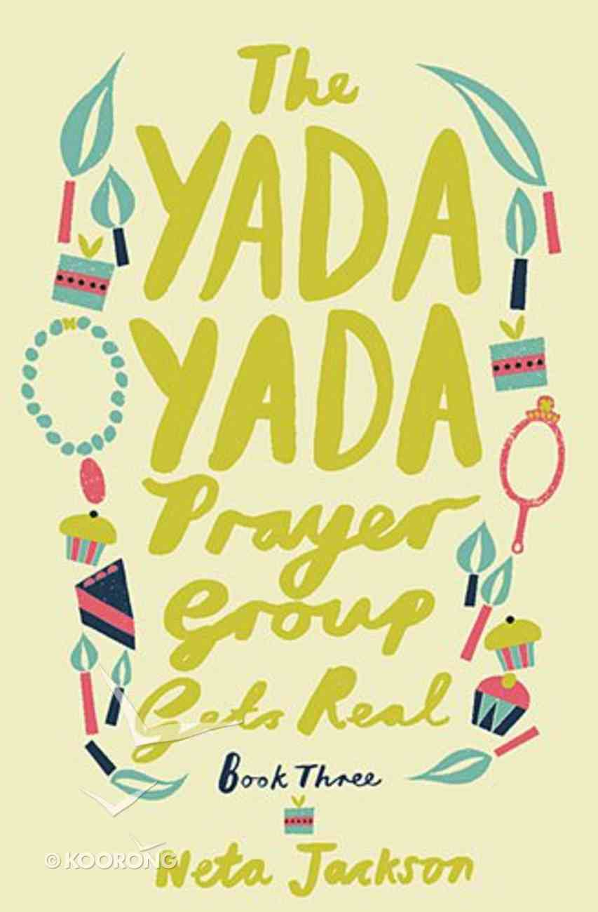 Gets Real (#03 in Yada Yada Prayer Group Series) Paperback