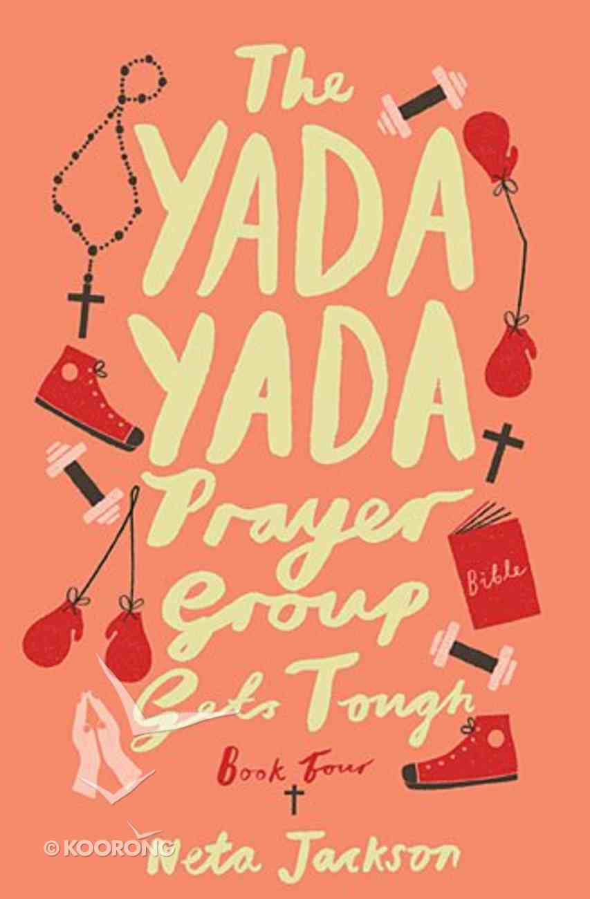 Gets Tough (#04 in Yada Yada Prayer Group Series) Paperback