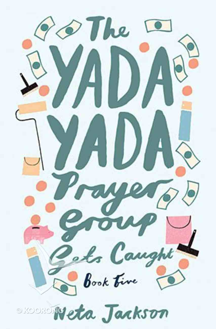 Gets Caught (#05 in Yada Yada Prayer Group Series) Paperback