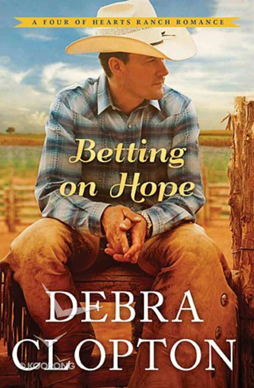 Betting on Hope (#01 in Four Of Hearts Ranch Romance Series) Paperback