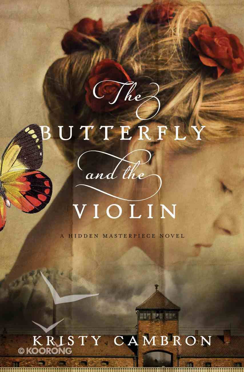 The Butterfly and the Violin (#01 in Hidden Masterpiece Novel Series) Paperback