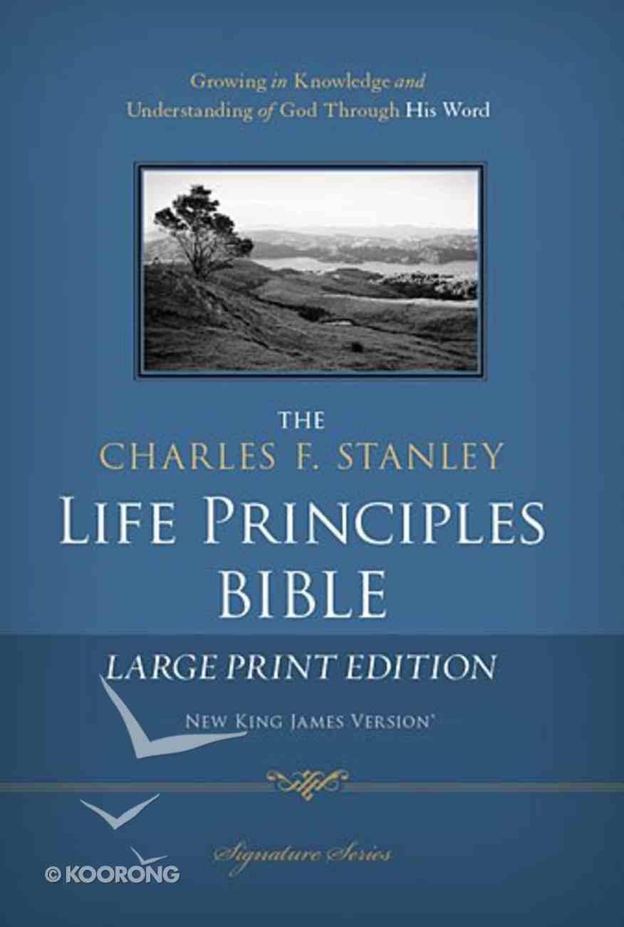 NKJV Charles F. Stanley Life Principles Bible Large Print (Black Letter Edition) Hardback