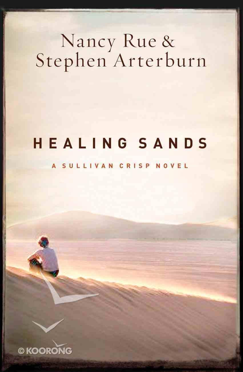 Healing Sands (#03 in Sullivan Crisp Series) Paperback