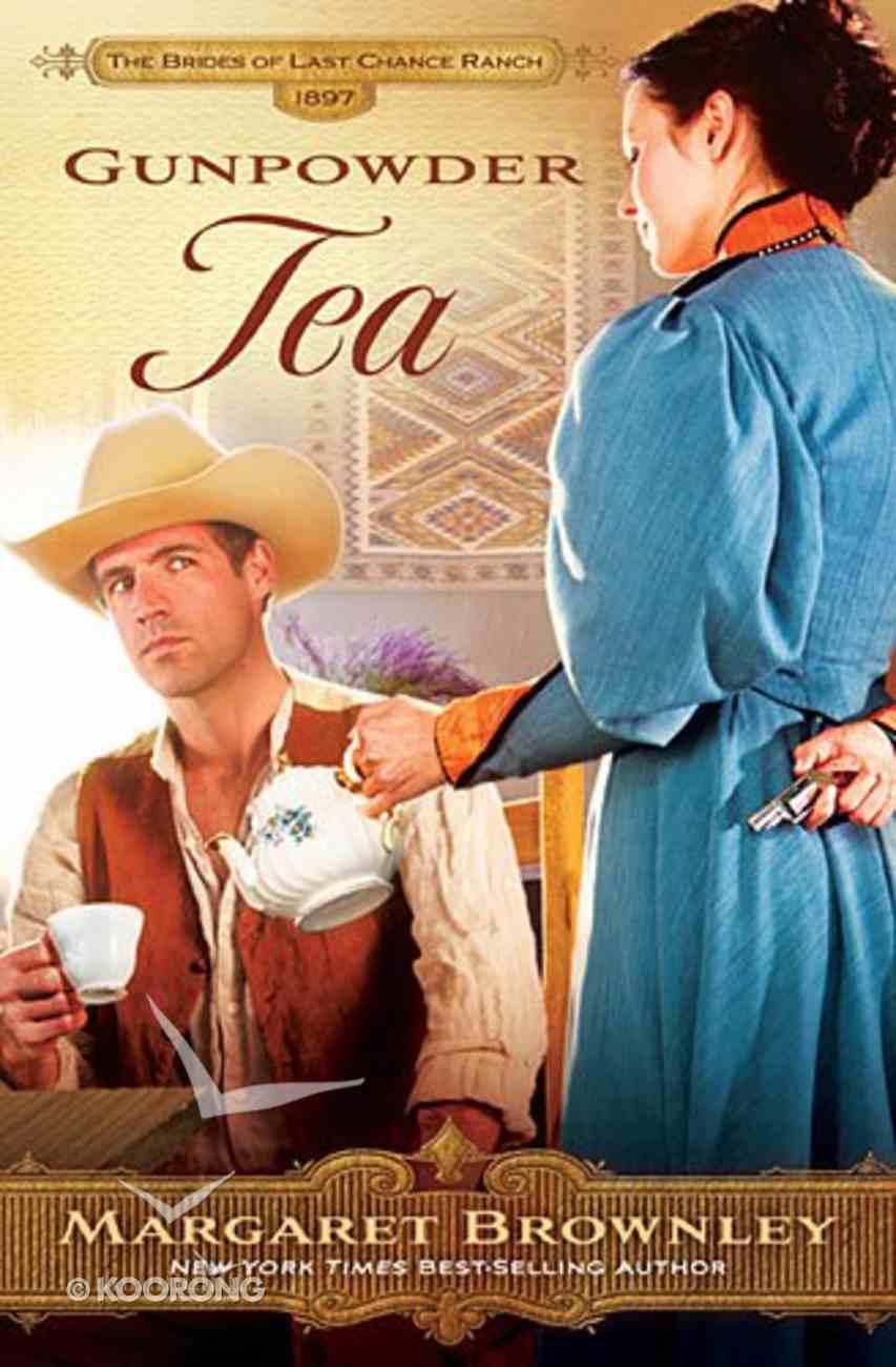 Gunpowder Tea (Brides Last Chance Ranch Series) Paperback
