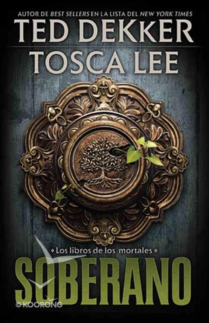Libro De Los Mortals #03: Soberano (Book of Mortals #03: Sovereign) (#03 in The Books Of Mortals Series) Hardback