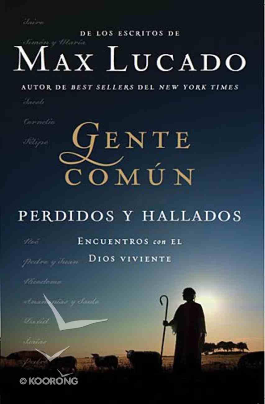 Gente Comun Perdidos Y Hallados (Cast Of Characters Lost And Found) Paperback