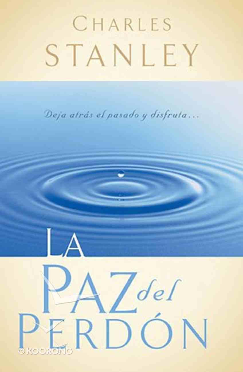La Paz Del Perdon (The Gift Of Forgiveness) Paperback