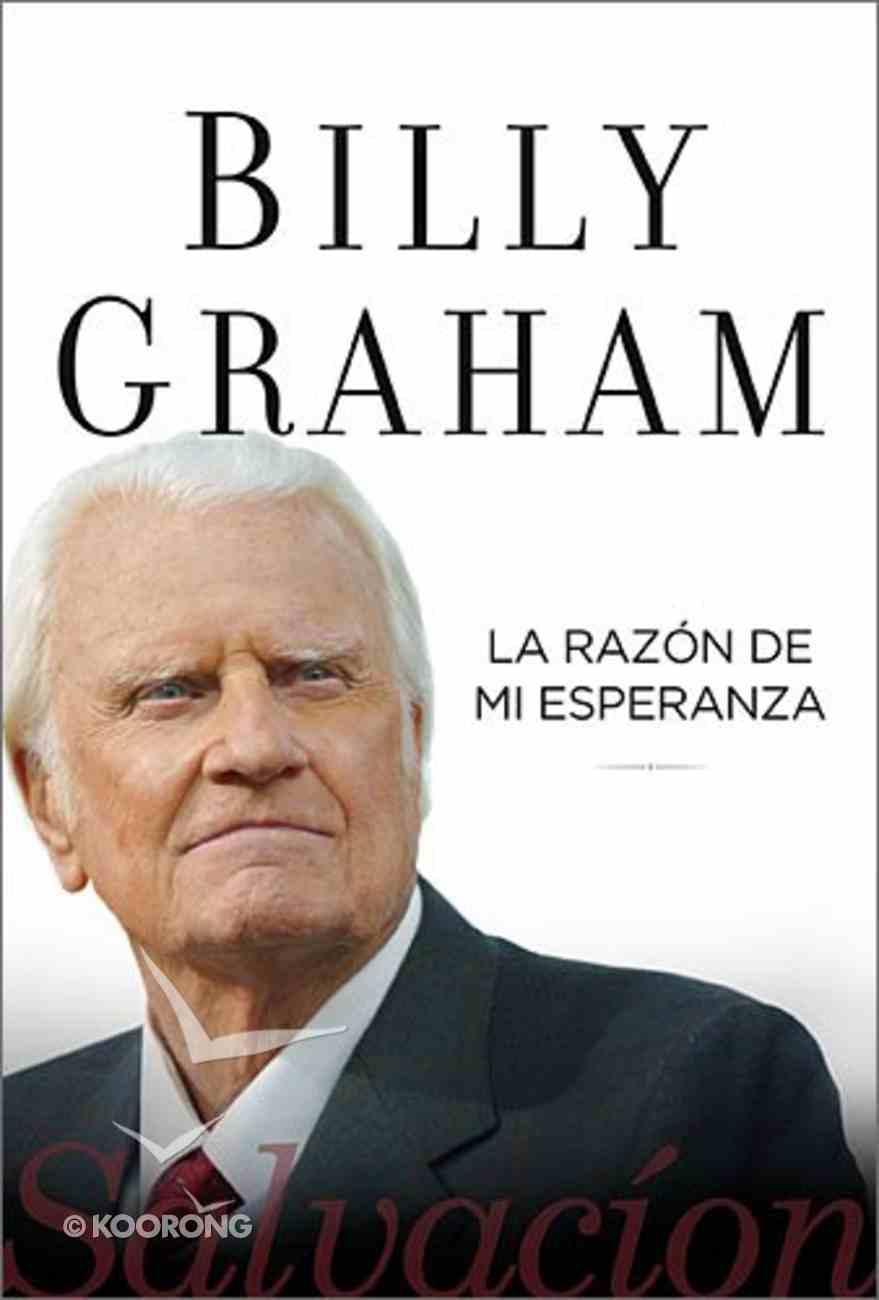 La Razn De Mi Esperanza (Reason For My Hope, The: Salvation) Paperback