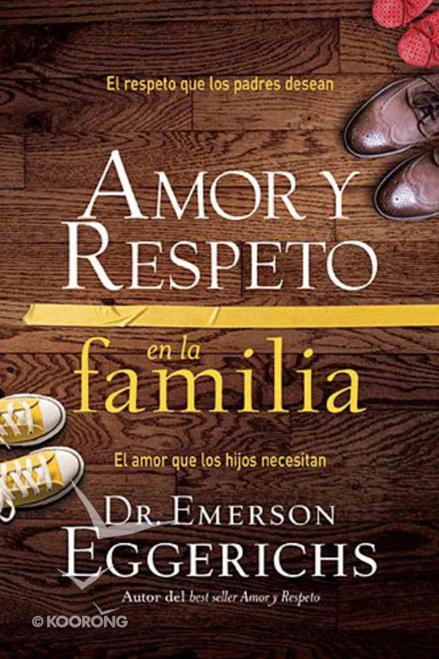 Amor Y Respeto En La Familia (Love And Respect For The Family) Paperback