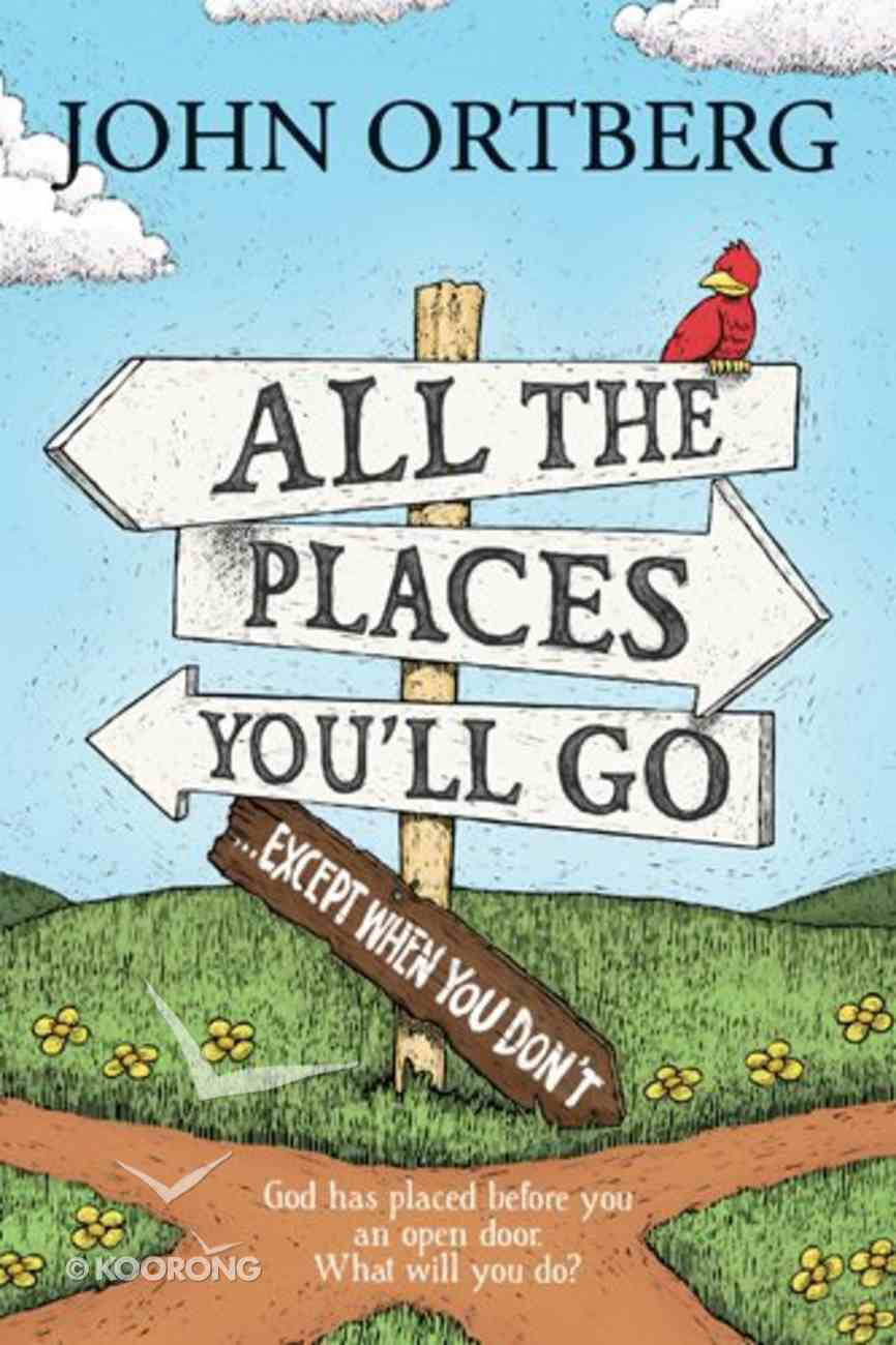 All the Places to Go..How Will You Know? Hardback