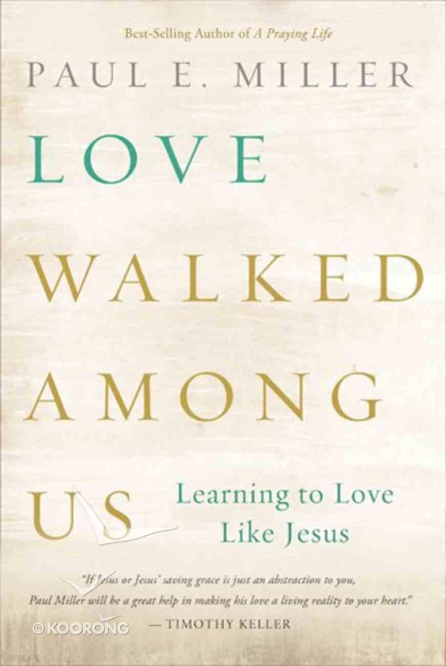 Love Walked Among Us Paperback