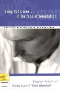 Every Man Bss: Being God's Man In The Face Of Temptation