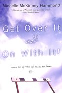 Get Over It And On With It! image