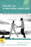 Every Man Bss: Being God's Man By Understanding A Woman's Heart