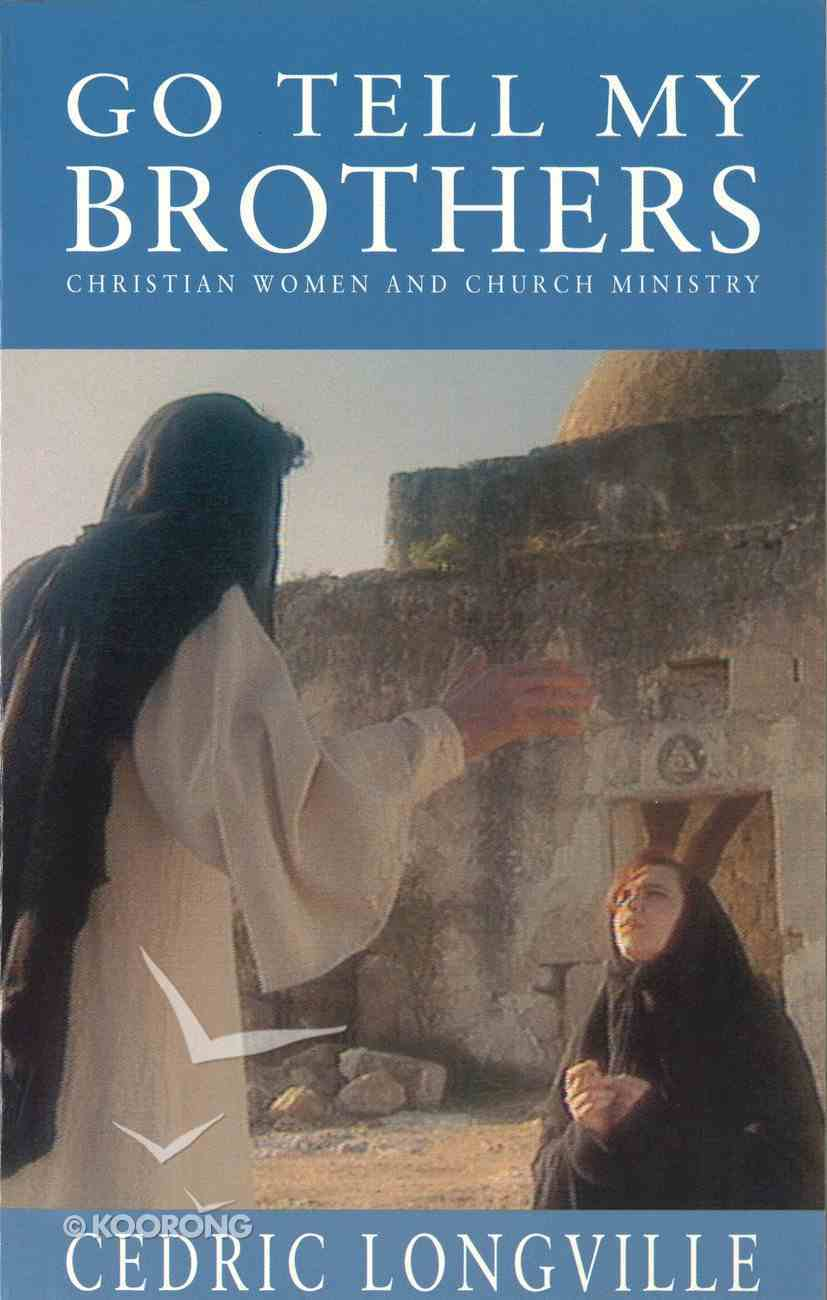 Go Tell My Brothers: Christian Women and Christian Worship Paperback