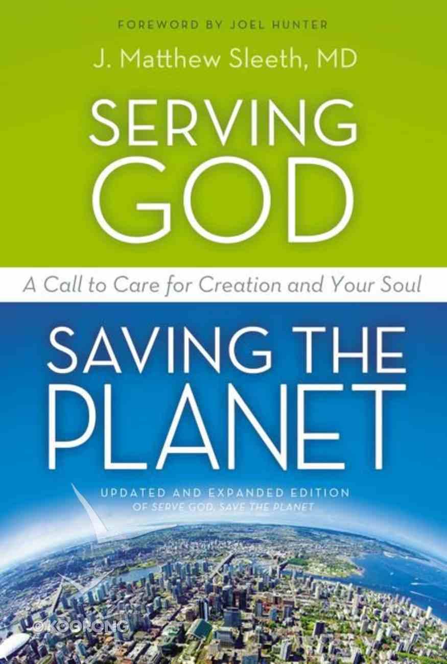 Serving God, Saving the Planet Paperback