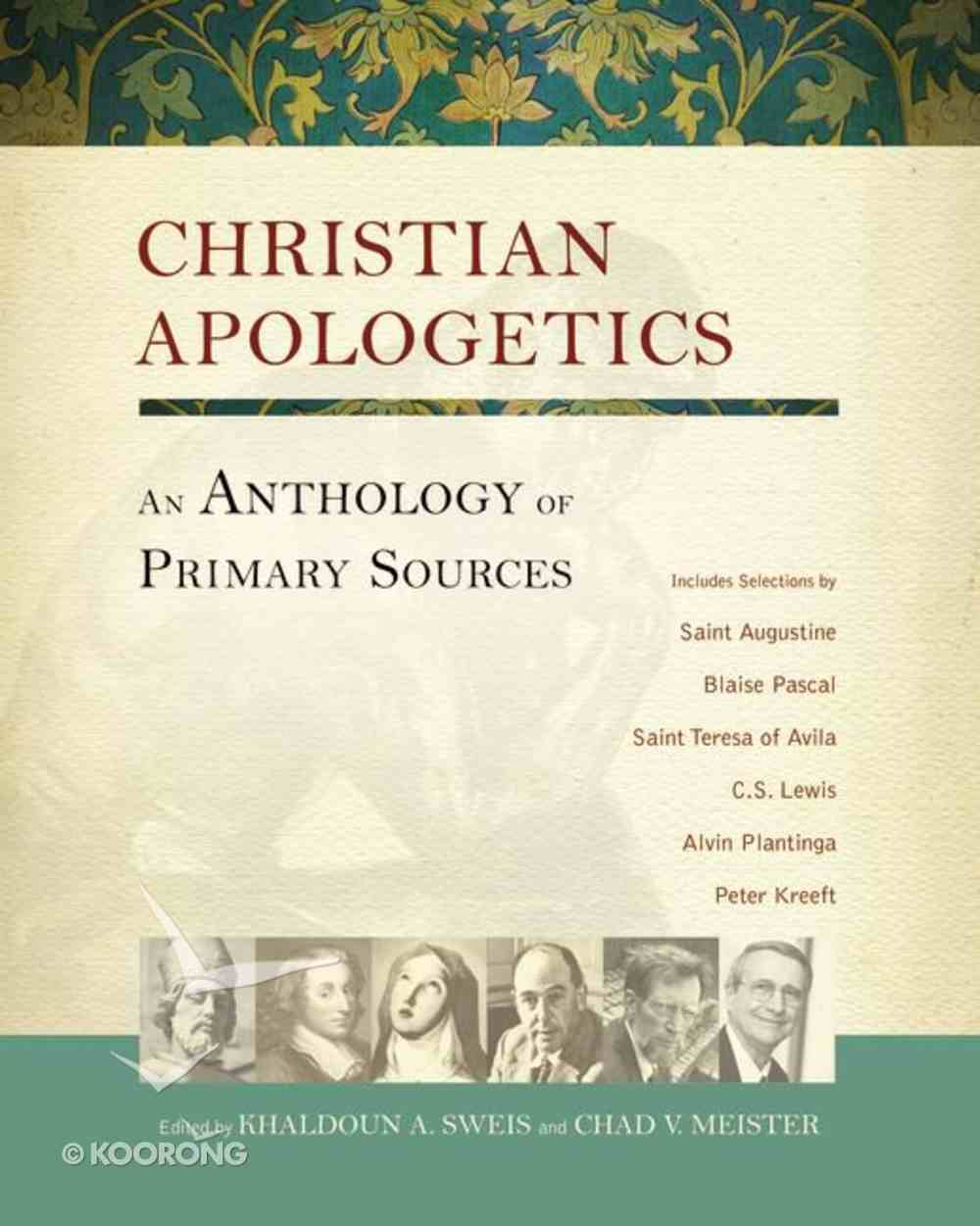 Christian Apologetics: An Anthology of Primary Sources Hardback