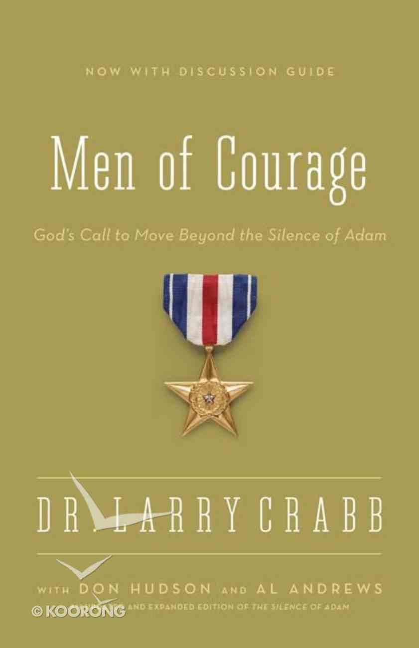 Men of Courage: God's Call to Move Beyond the Silence of Adam (Formerly Silence Of Adam, The) Paperback