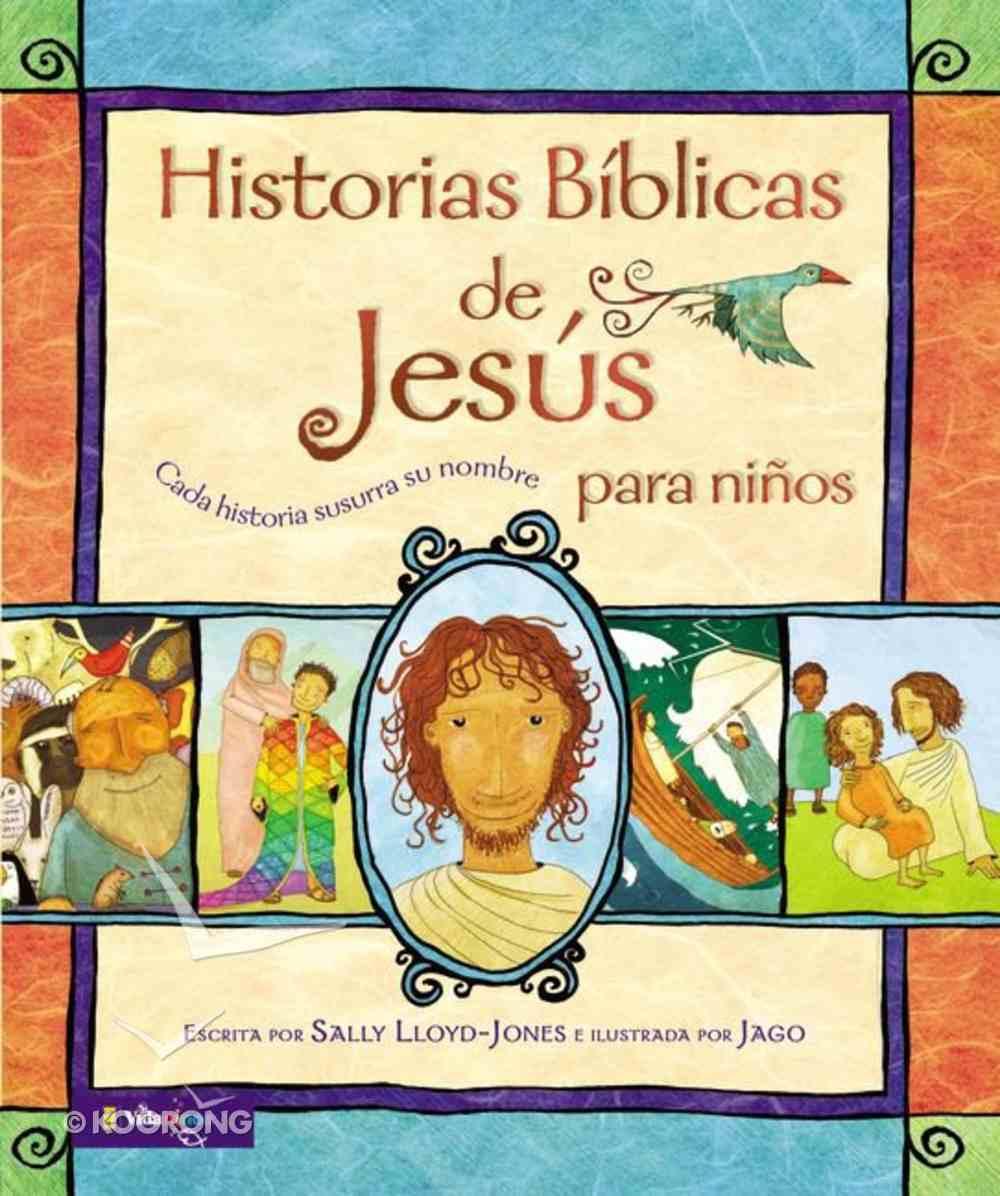Historias Bblicas De Jess Para Nios (Jesus Storybook Bible Spanish) Hardback