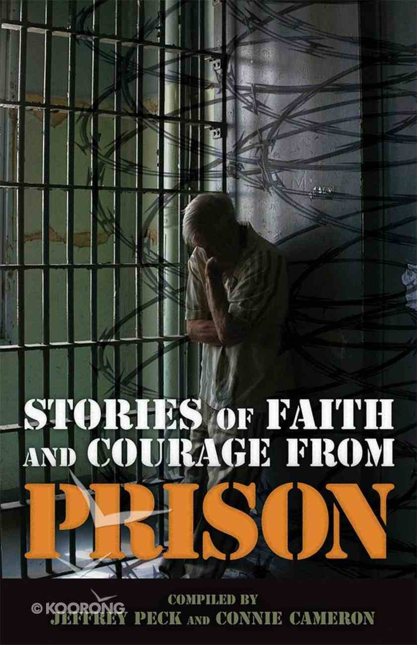 Stories of Faith and Courage From Prison (Battlefields & Blessings Series) Paperback