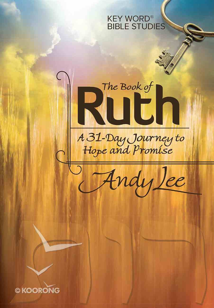 The Kwsb: Book of Ruth (Key Word Bible Study Series) Paperback