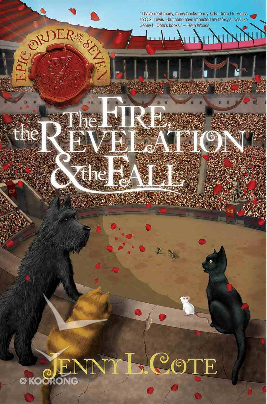 Fire, the Revelation and the Fall, the (#04 in Epic Order Of The Seven Series) Paperback