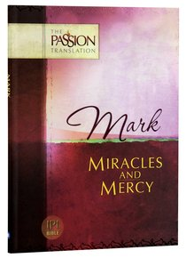 Product: Tpt Passion Translation: Mark - Miracles And Mercy Image
