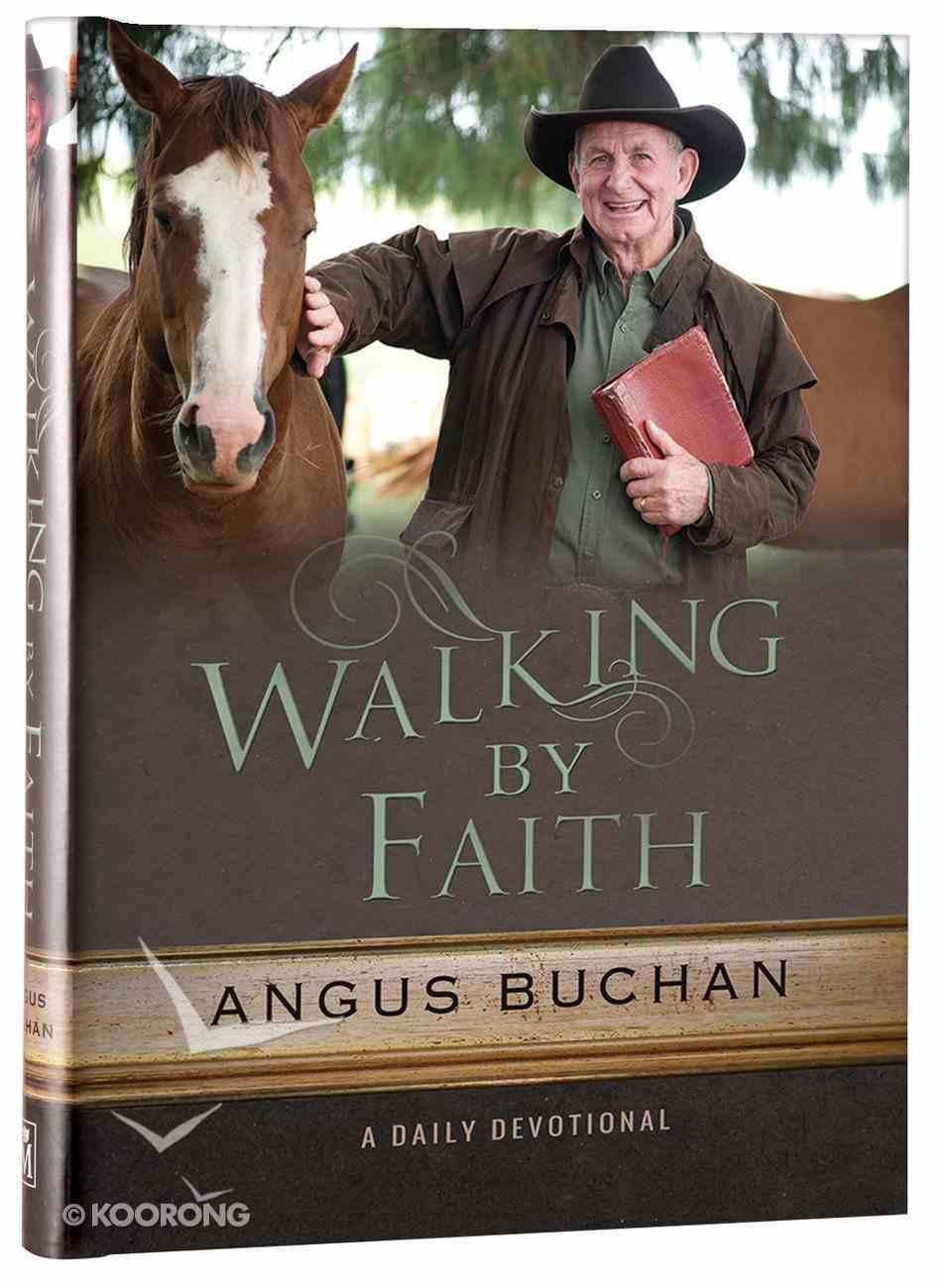 Walking By Faith: A Daily Devotional Hardback
