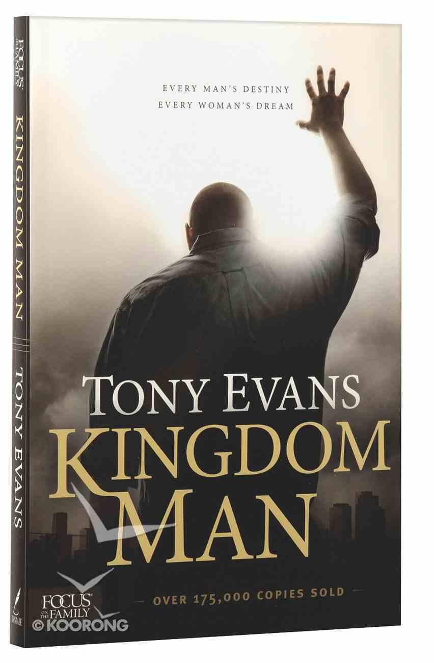 Kingdom Man: Every Man's Destiny, Every Woman's Dream Paperback