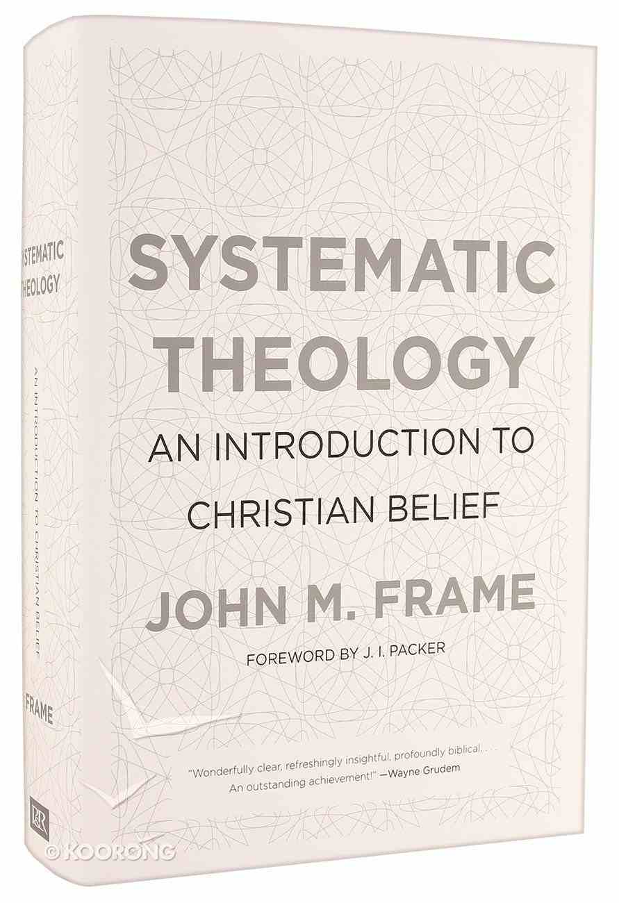 Systematic Theology: An Introduction to Christian Belief Hardback