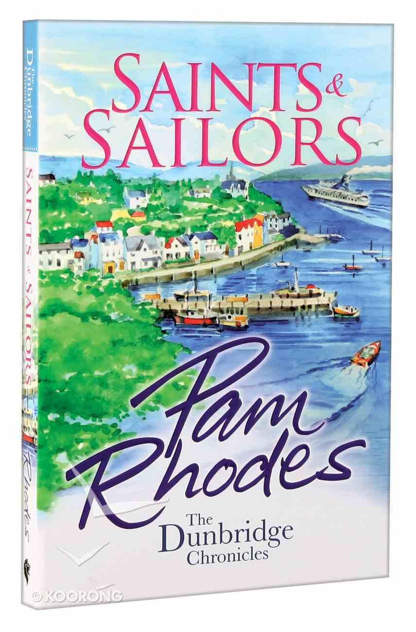 Saints and Sailors (#4 in Dunbridge Chronicles Series) Paperback