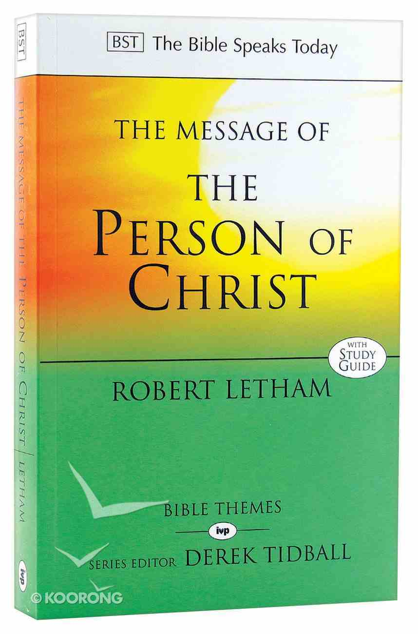 Message of the Person of Christ, The: The Word Made Flesh (Bible Speaks Today Themes Series) Paperback