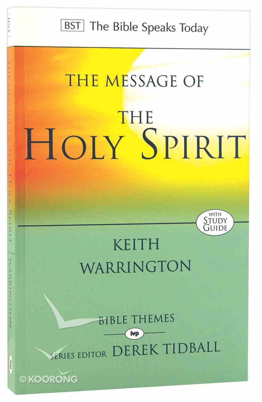 Message of the Holy Spirit, The: The Spirit of Encounter (Bible Speaks Today Themes Series) Paperback