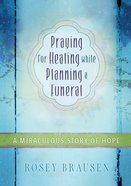 Praying For Healing While Planning A Funeral image