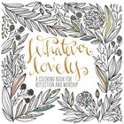Adult Coloring Book: Whatever Is Lovely image