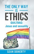 Only Way Is Ethics, The: Quiltbag (Ebook)