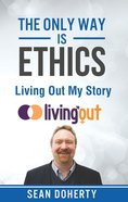 Only Way Is Ethics, The: Living Out My Story (Ebook) image