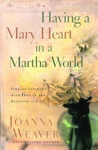 Product: Having A Mary Heart In A Martha World (Gift Edition) Image