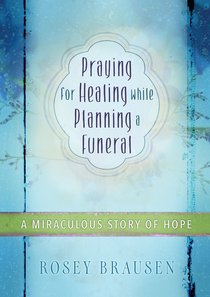 Product: Praying For Healing While Planning A Funeral Image