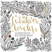 Product: Adult Coloring Book: Whatever Is Lovely Image