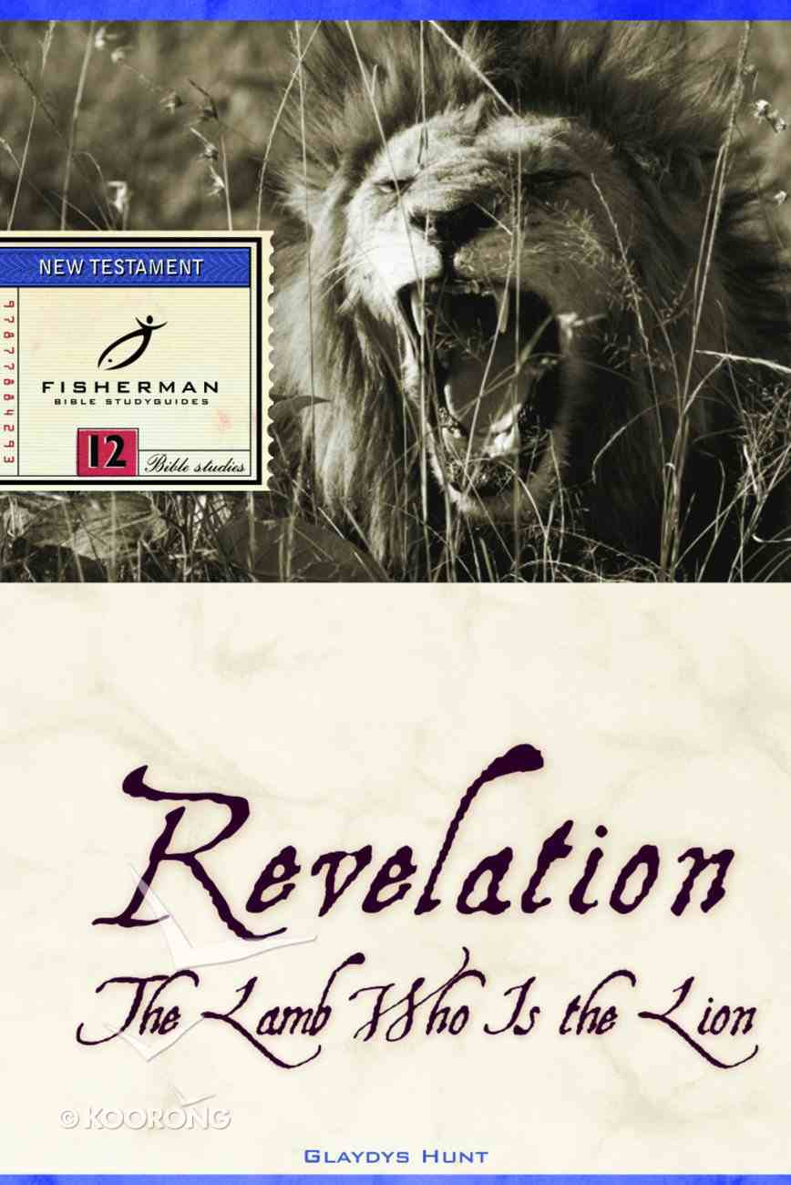Revelation: The Lamb Who is the Lion (Fisherman Bible Studyguide Series) Paperback