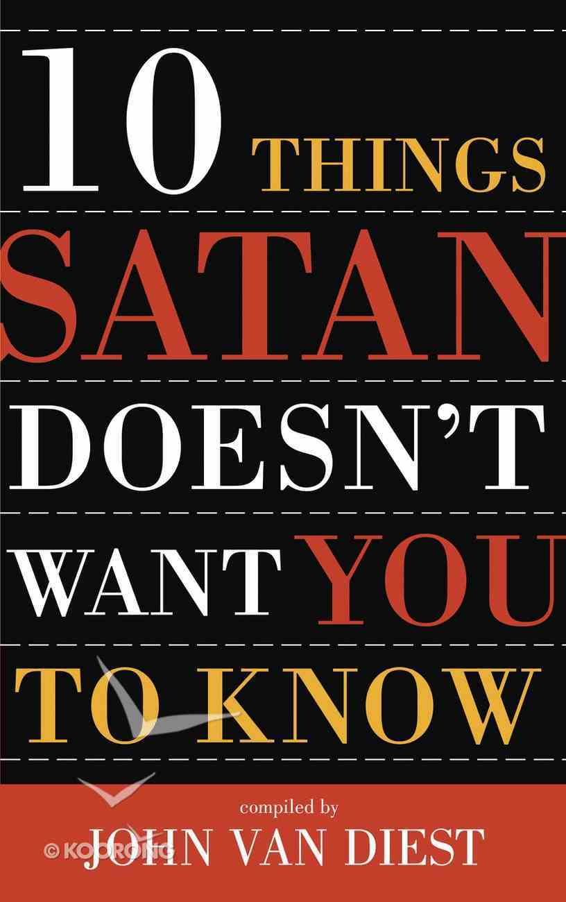 10 Things Satan Doesn't Want You to Know Paperback