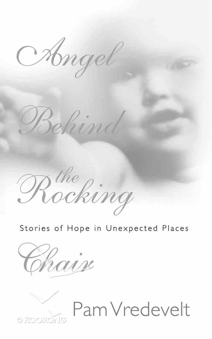 Angel Behind the Rocking Chair Paperback