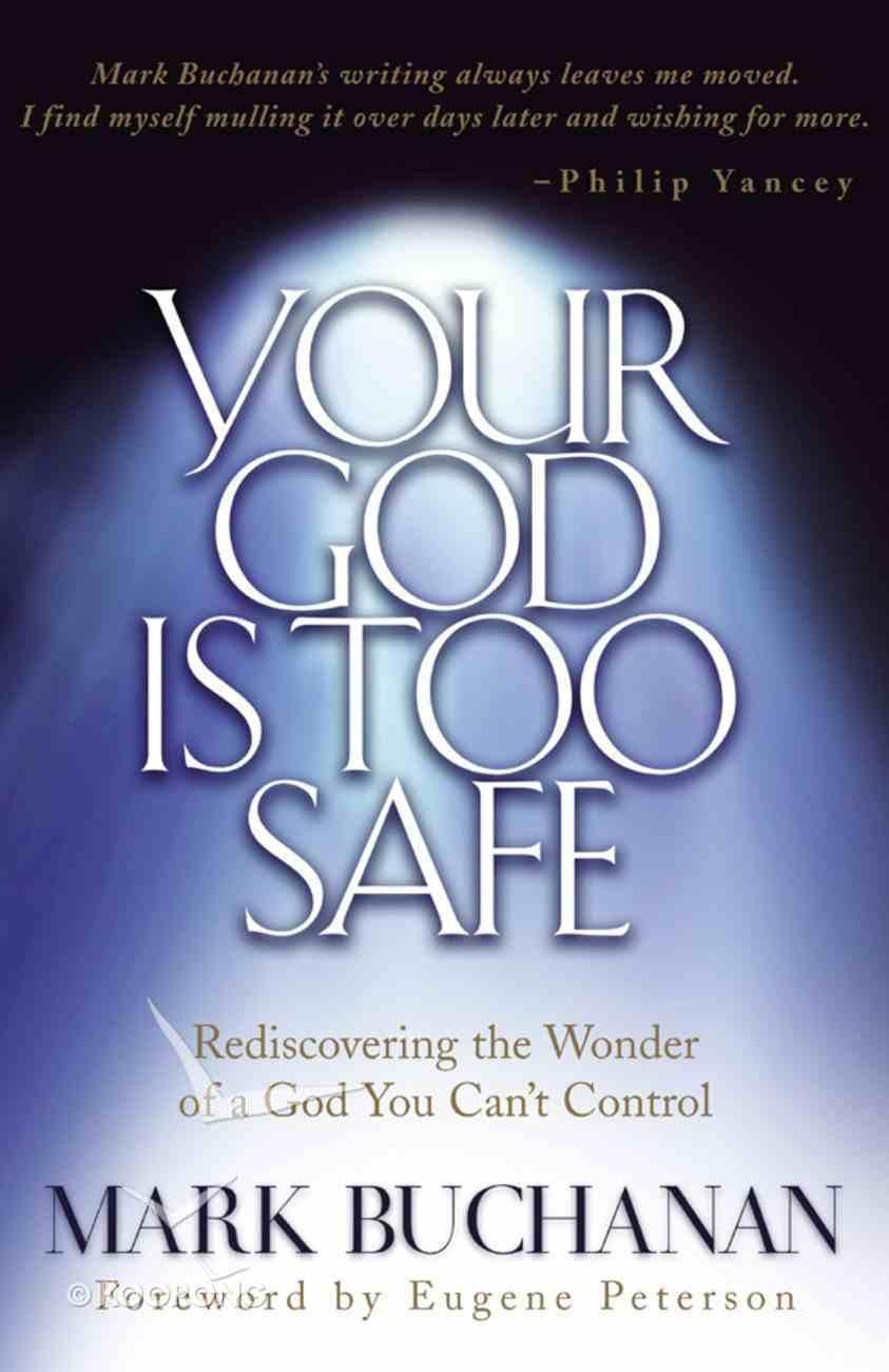 Your God is Too Safe Paperback