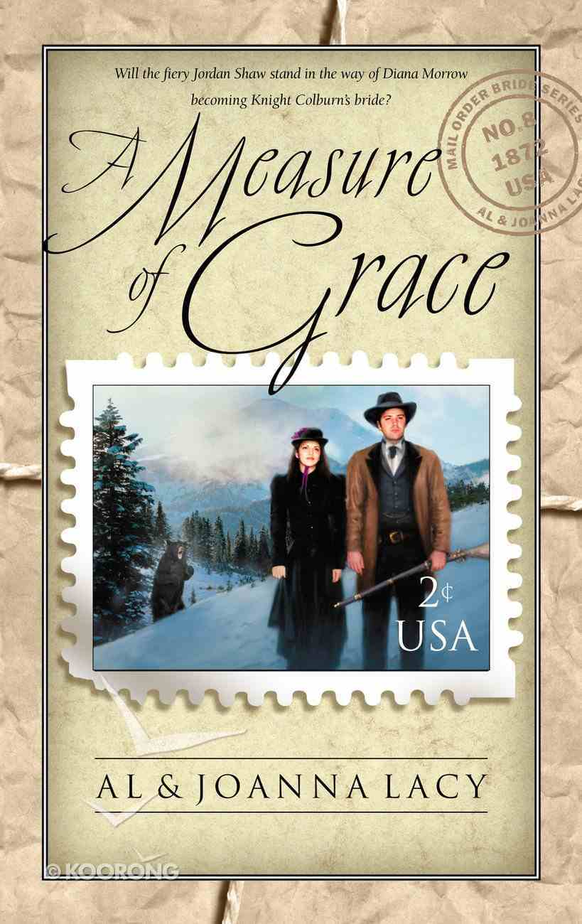 A Measure of Grace (#08 in Mail Order Bride Series) Paperback