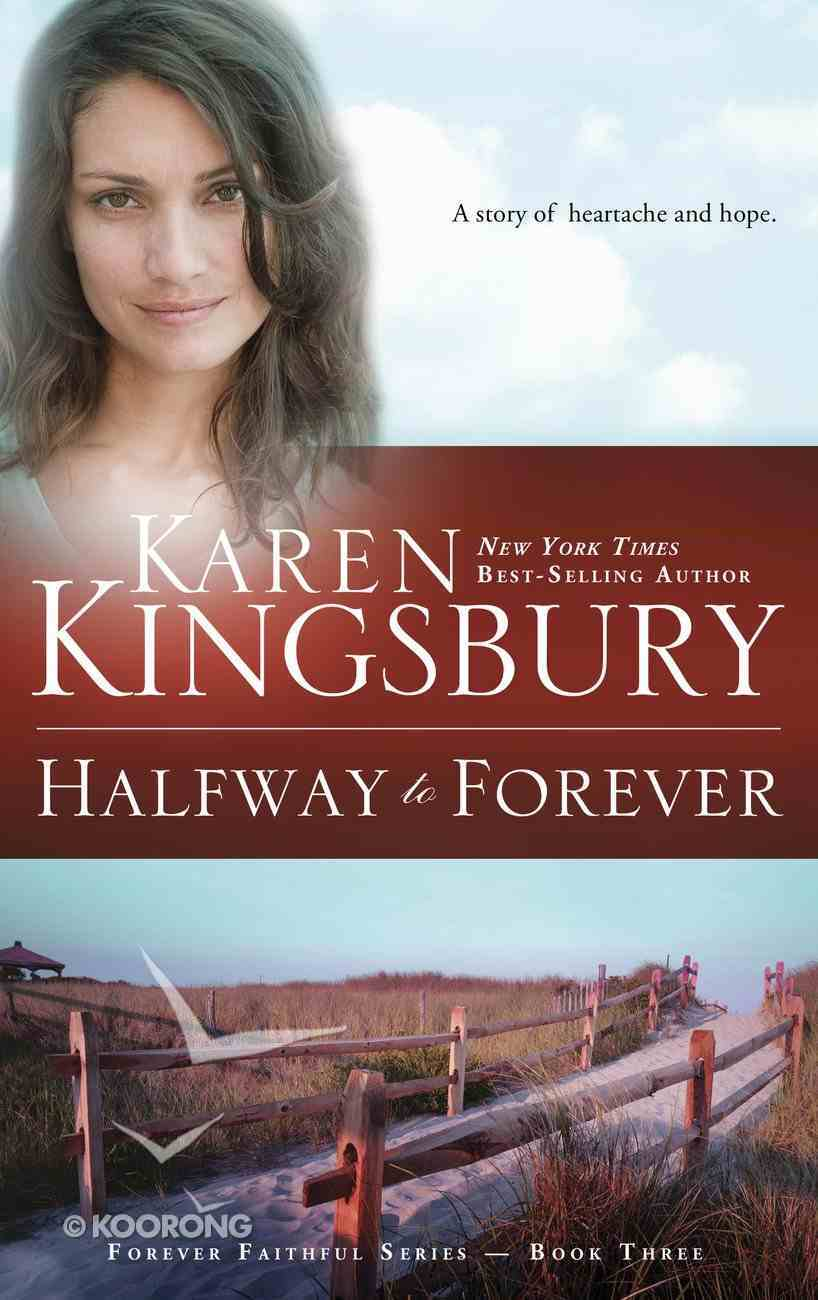 Halfway to Forever (#03 in Forever Faithful Series) Paperback